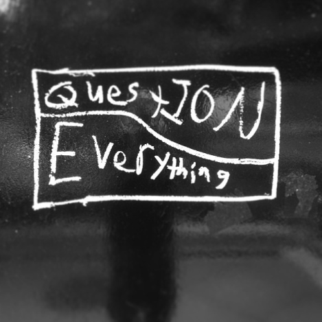 Question everything, even if it seems obvious. Photo cred