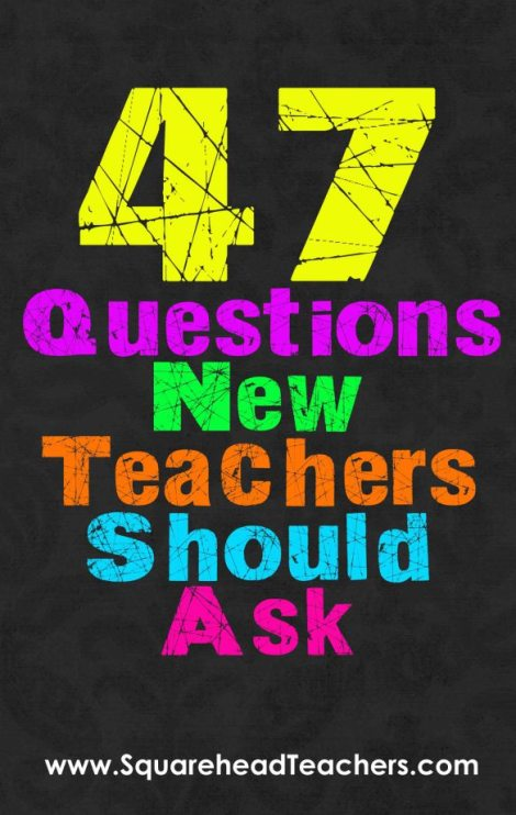 47 questions new teachers should ask